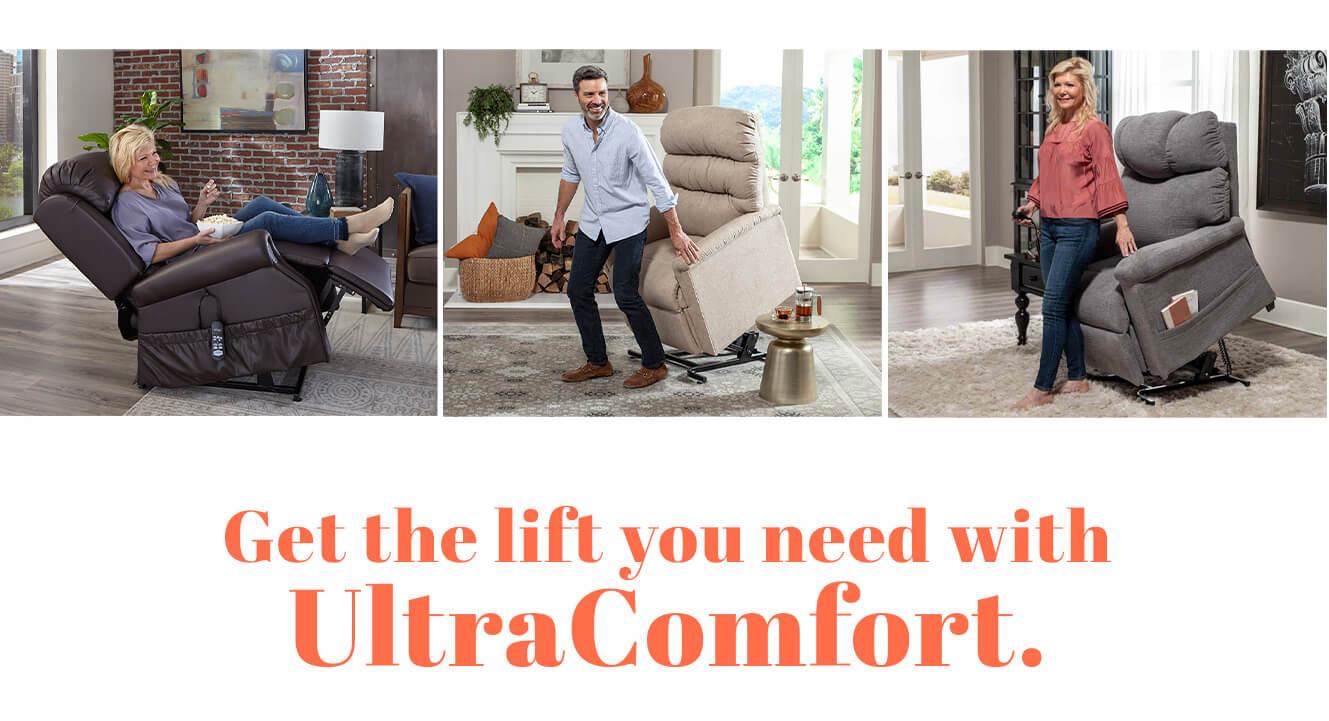 Get the lift you need with UltraComfort